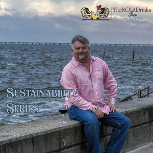The NOLADrinks Show with Bryan Dias - Sustainability Series